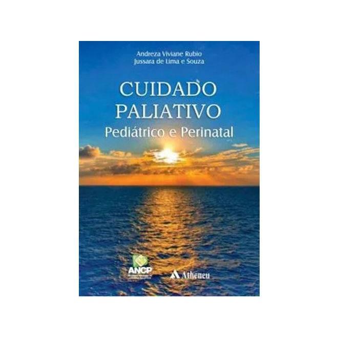 Livro - Cuidado Paliativo Pediátrico e Perinatal - Rubio