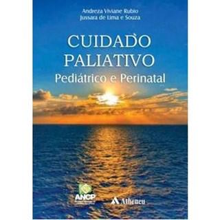 Livro Cuidado Paliativo Pediátrico e Perinatal - Rubio - Atheneu
