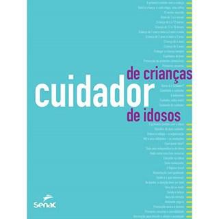 Livro - Cuidador de crianças - cuidador de idosos | Orientações, rotinas e técnicos de trabalho