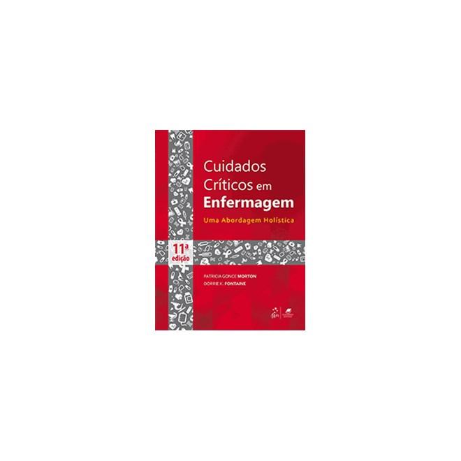 Livro - Cuidados Críticos de Enfermagem Uma abordagem holística - Morton Huddak