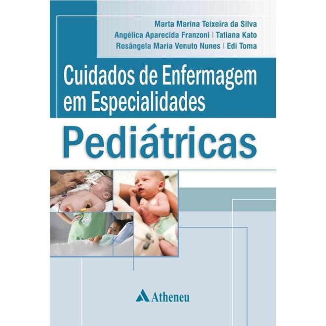 Livro - Cuidados de Enfermagem em Especialidades Pediátricas - Silva