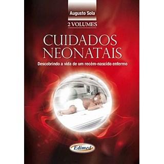 Livro - Cuidados Neonatais - Descobrindo a Vida de um Recém-Nascido Enfermo - Sola