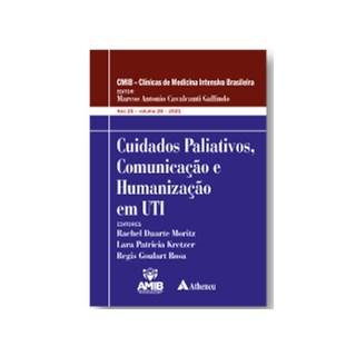 Livro Cuidados Paliativos, Comunicação e Humanização em UTI - Gallindo - Atheneu