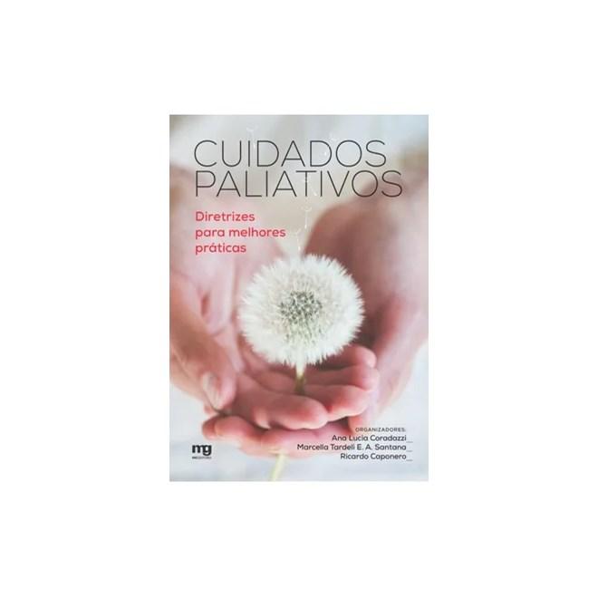 Livro - Cuidados Paliativos - Diretrizes Para Melhores Práticas - Coradazzi