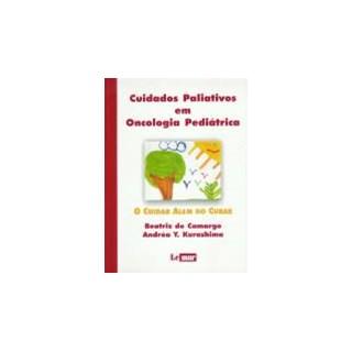 Livro - Cuidados Paliativos em Oncologia Pediátrica - O Cuidar Além do Cuidar