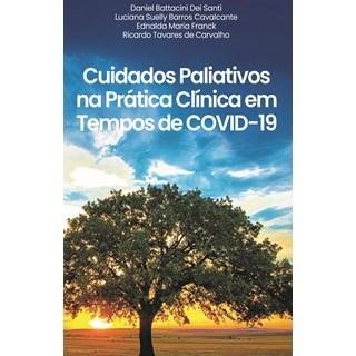 Livro Cuidados Paliativos na Prática Clínica em Tempos de COVID-19 - Atheneu
