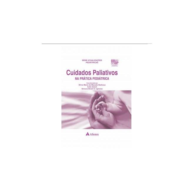 Livro - Cuidados Paliativos na Prática Pediátrica - Barbosa