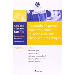Livro - Cuidando Da Pessoa Com Problemas Relacionados A Álcool E Outras Drogas - Andreoli