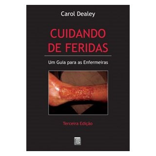 Livro - Cuidando de Feridas - Dealey