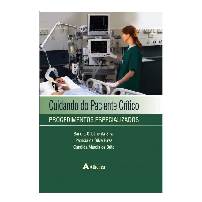 Livro - Cuidando do Paciente Crítico - Procedimentos Especializados - Silva