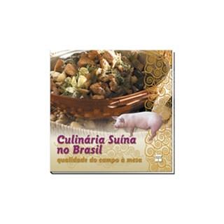Livro - Culinária Suína no Brasil - Qualidade do Campo a Mesa