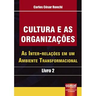 Livro - Cultura e as Organizações: As Inter-relações - Ronchi - Juruá