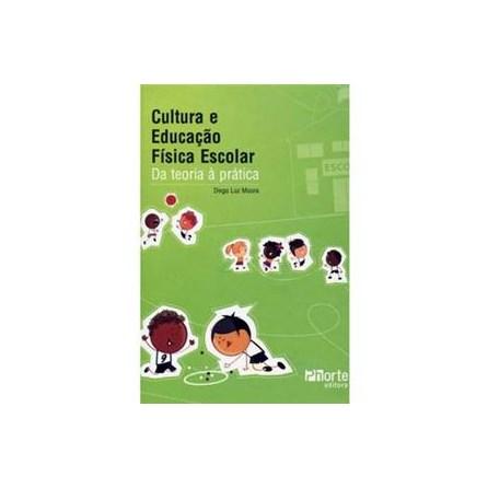 Livro - Cultura e educação física escolar: da teoria à prática - Moura