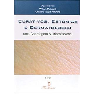 Livro - Curativos, Estomias e Dermatologia: Uma Abordagem Multiprofissional - Malagutti <>
