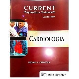 Livro - Current Cardiologia Diagnóstico e Tratamento - Crawford