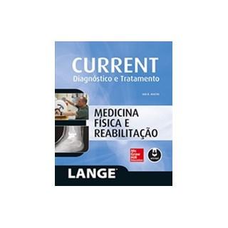 Livro - CURRENT: Medicina Física e Reabilitação (Lange) - Maitin @@