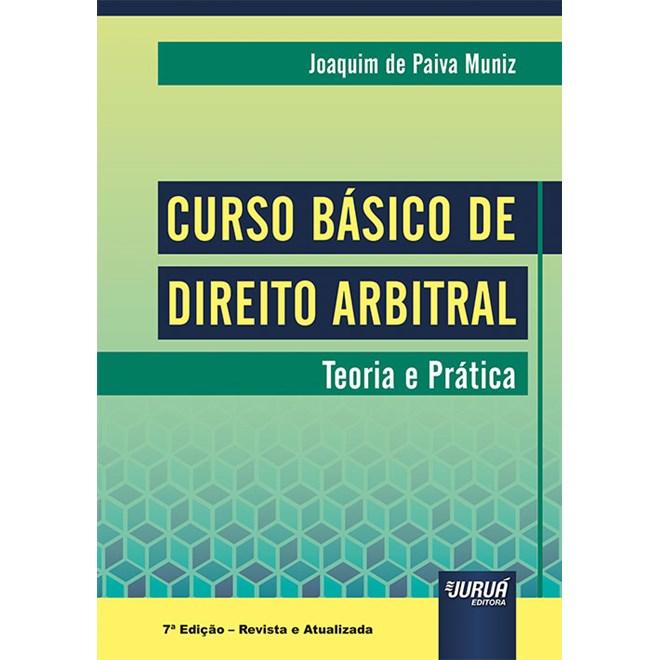 Livro Curso Básico de Direito Arbitral - Muniz - Juruá