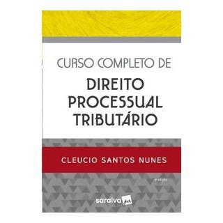 Livro - Curso Completo de Direito Processual Tributário - Nunes - Saraiva