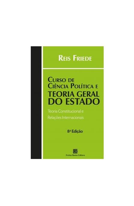 Livro - Curso de Ciência Política e Teoria Geral do Estado - Friede