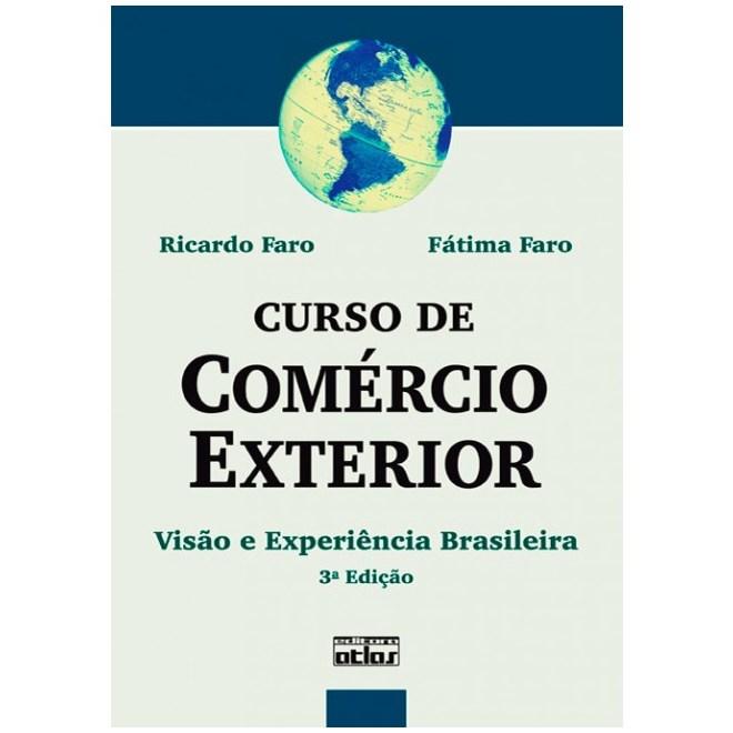 Livro - Curso de Comércio Exterior - Visão e Experiência Brasileira - Faro