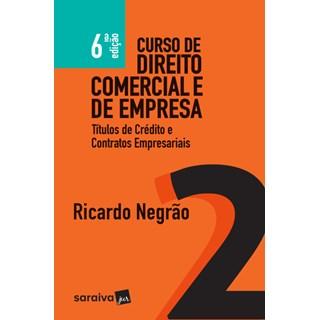 Livro - Curso de Direito Comercial de Empresa - Titúlos de Crédito e Contratos Especiais - Negrão