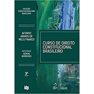 Livro - Curso de Direito Constitucional Brasileiro - Coleção Constitucionalismo Brasileiro - Franco