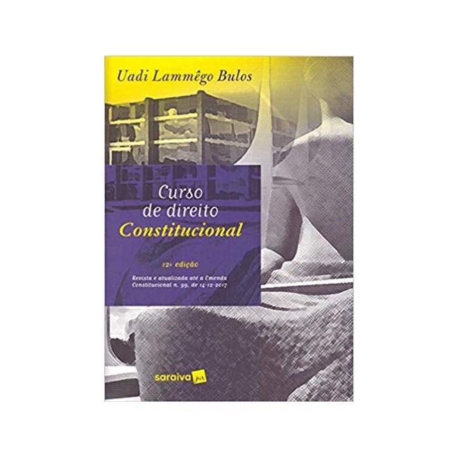 Livro - Curso De Direito Constitucional  - Bulos
