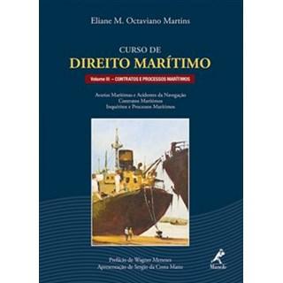 Livro - Curso de Direito Marítimo - Contratos e Processos Marítimos - Vol. III - Martins