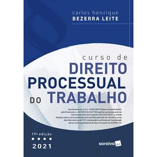 Livro Curso de Direito Processual Do Trabalho 19 ª Edição 2021 - Leite - Saraiva