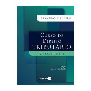 Livro - Curso de Direito Tributário Completo - 11ª edição de 2020 - Paulsen 11º edição