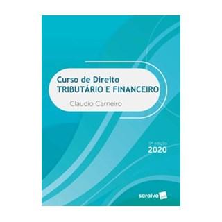 Livro - Curso de Direito Tributário e Financeiro - 9ªª edição de 2020 - Carneiro 9º edição