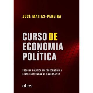 Livro - Curso de Economia Política: Foco na Política Macroeconômica e nas Estruturas de Governança - Matias-Pereira