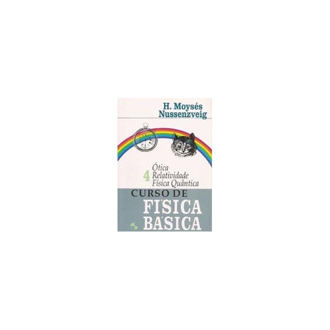 Livro - Curso de Física Básica - vol 4 - Ótica, Relatividade e Física Quântica - Nussenzveig