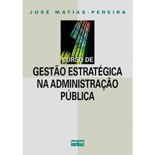 Livro - Curso de Gestão Estratégica na Administração Pública - Matias-Pereira