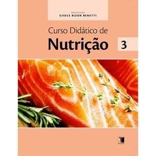 Livro - Curso Didático de Nutrição Volume 3 - Benetti