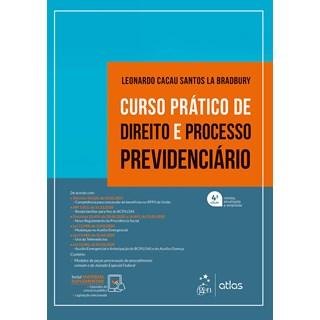 Livro Curso Prático de Direito e Processo Previdenciário - Bradbury - Atlas