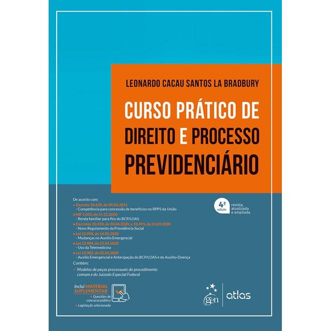 Livro - Curso Prático de Direito e Processo Previdenciário - LEONARDO CACAU SANTOS LA BRADBURY 3º ed