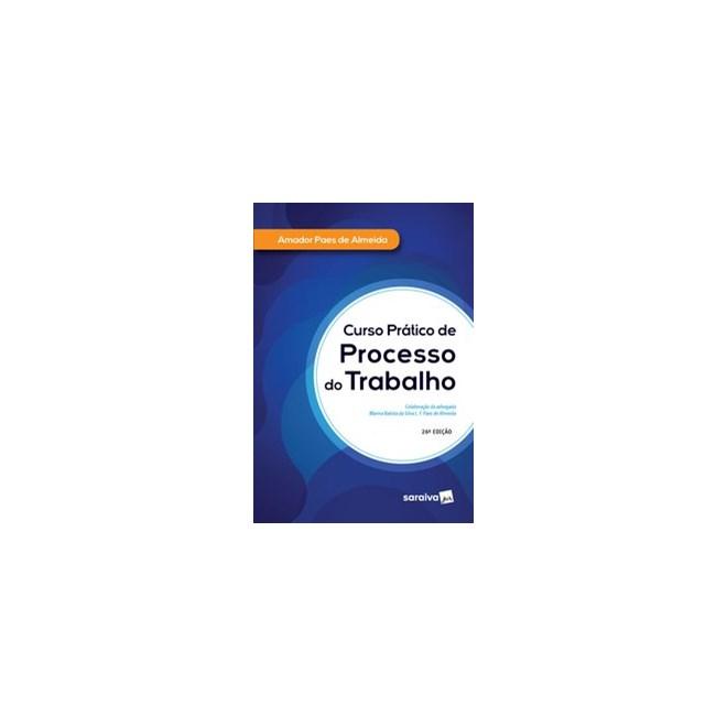 Livro - Curso Prático de Processo do Trabalho - 26ª Edição 2020 - Almeida 26º edição