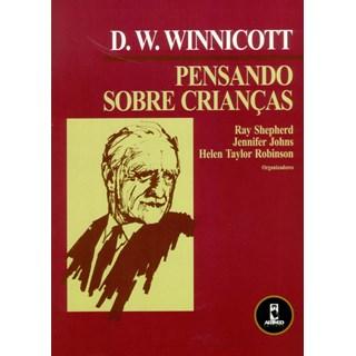 Livro - D. W. Winnincott - Pensando sobre Crianças - Winnicott