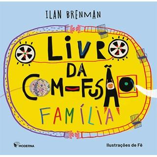 Livro da Com-Fusão Família - Ilan Brenman - Moderna