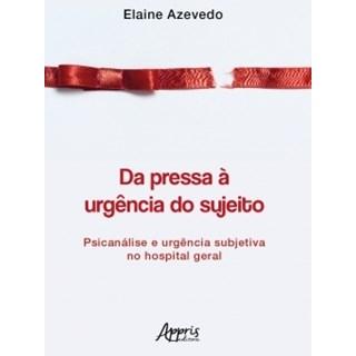 Livro - Da Pressa à Urgência do Sujeito - Azevedo - Appris