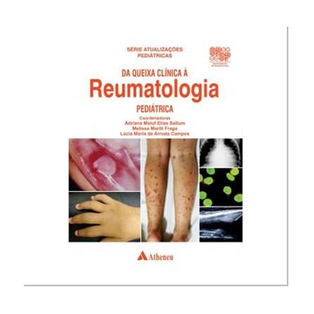 Livro - Da Queixa Clínica à Reumatologia Pediátrica - Campos