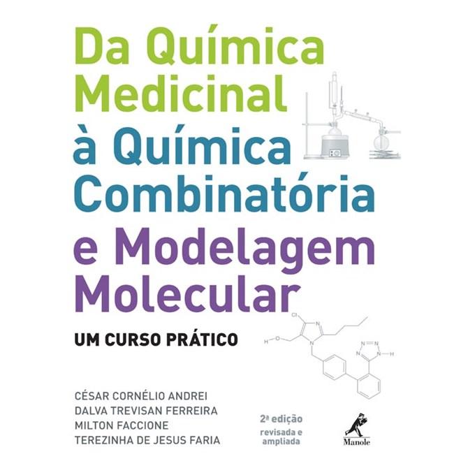 Livro - Da Química Medicinal à Química Combinatória e Modelagem Molecular - Um Curso Prático - Andrei