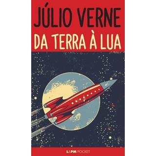 Livro - Da Terra À Lua - Viagem Direta Em 97 Horas e 20 Minutos  - Verne