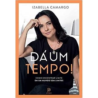 Livro - Dá um Tempo! - Camargo - Globo