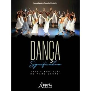 Livro -  Dança Significativa: Arte e Educação de Mãos Dadas!  - Wanderley