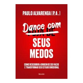 Livro - Dance com Seus Medos - Alvarenga - Benvirá