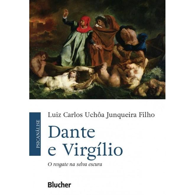 Livro - Dante e Virgílio O Resgate na Selva Escura: um ensaio sobre a experiência emocional na Divina Comédia - Junqueira Filho