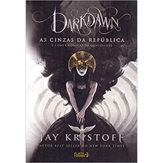 Livro - Darkdawn: As Cinzas da República: 3 - Kristoff - Plataforma