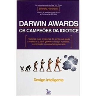 Livro - Darwin Awards - Os Campeoes Da Idiotice - Northcutt